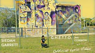Siedah Garrett - G.H.E.T.T.O. feat. Common (Official Lyric Video)