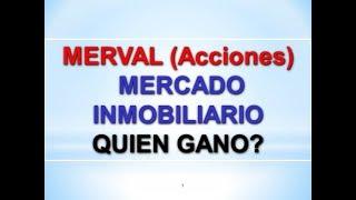 Merval (Acciones) o Mercado Inmobiliario. Quien Ganó? / Gustavo R. Company