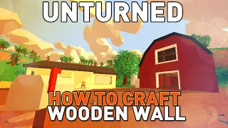 Unturned - How To Craft Wooden Wall Tutorial