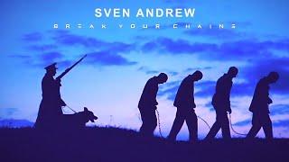 Смотреть клип Sven Andrew - Break Your Chains