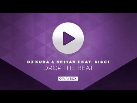 Drop the Beat (Original Mix) - DJ Kuba & Neitan feat. Nicci - полная версия
