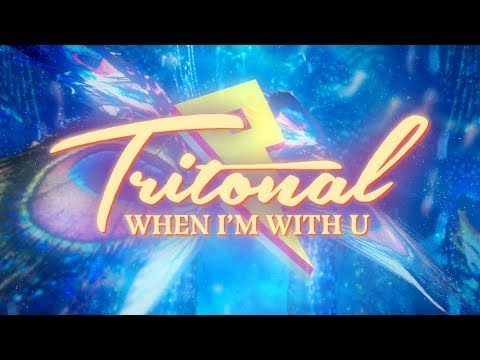 Tritonal - When Im with U feat Maia Wright Lyric