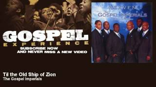 The Gospel Imperials - Til the Old Ship of Zion - Gospel