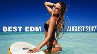 Best EDM Music August 2017 💎 Electro House Charts Mix Free HD Video