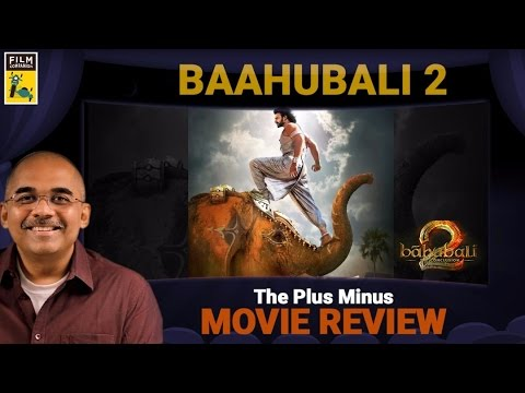 Baahubali 2: The Conclusion | Plus Minus Movie Review | Baradwaj Rangan