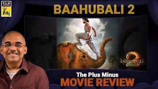 Baahubali: The Conclusion | Plus Minus Movie Review | Baradwaj Rangan
