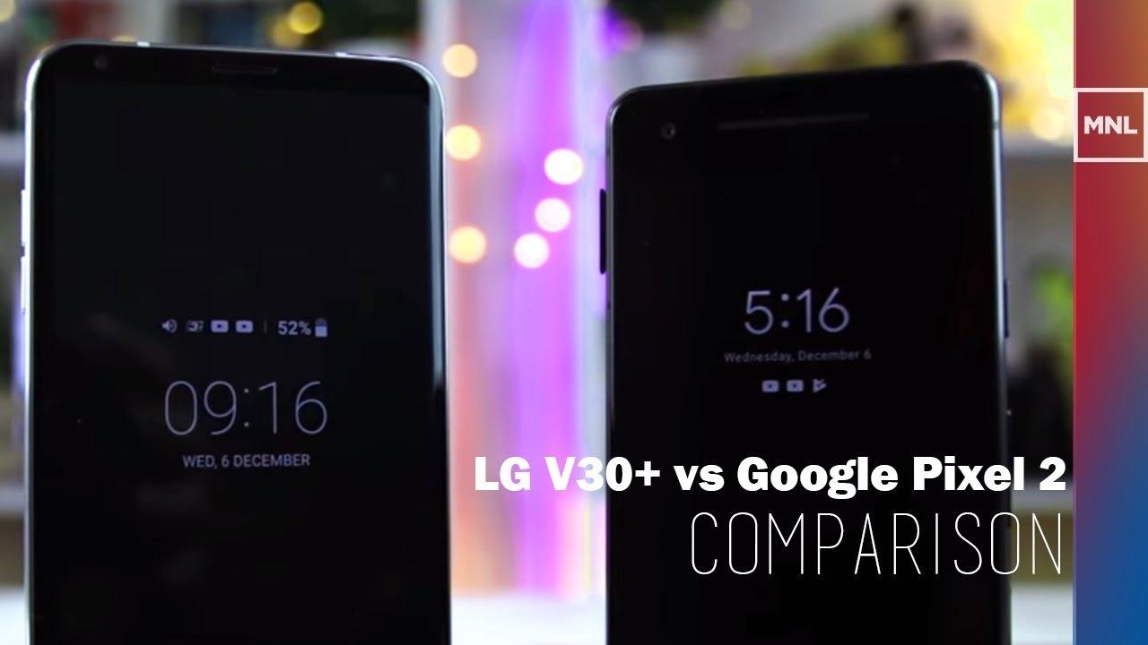 LG V30+ vs Google Pixel 2 Comparison, Camera Review - $840 vs $660 Flagship  Smartphones of 2017