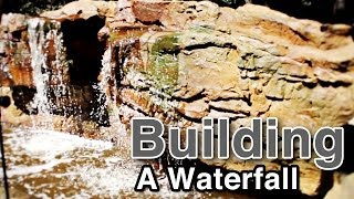 Building A Waterfall - Episode 1