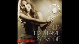 @Thalia - Hoy Ten Miedo De mi (Habitame Siempre - Bonus Track)