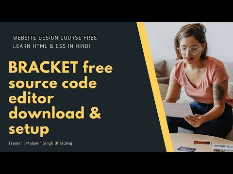 What Software Tools Need For Website Development? What Is Bracket Source Code Editor? Part 1 Of 50
