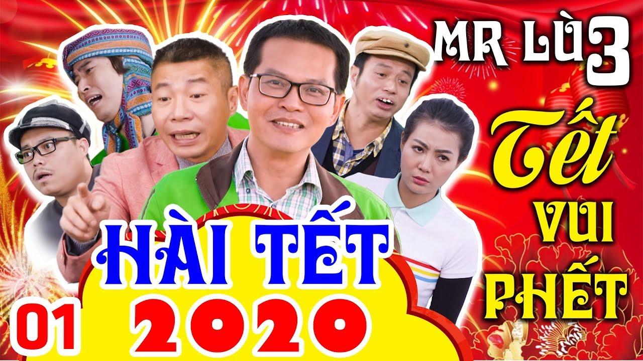 TẾT VUI PHẾT – MR LÙ 3 | Phim Hài Công Lý, Trung Hiếu Hay Nhất 2020 | Hài Tết 2020 Mới Nhất