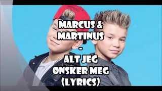 Marcus & Martinus - Alt Jeg Ønsker Meg (Lyrics video)