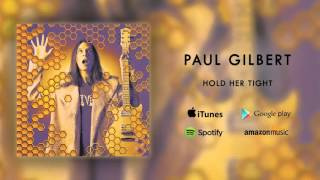 Watch Paul Gilbert Hold Her Tight video