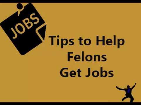 Jobs for Felons: How felons can get jobs: List of Companies