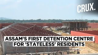assam-nrc-state-govt-builds-first-detention-centre-for-stateless-residents-crux