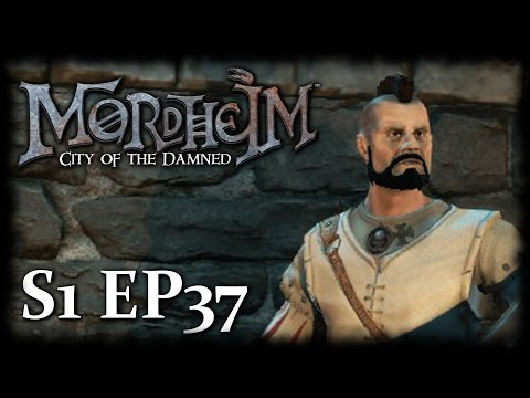 Player Progression  [S1 Ep37] ► Let's Play Mordheim City Of The Damned Campaign