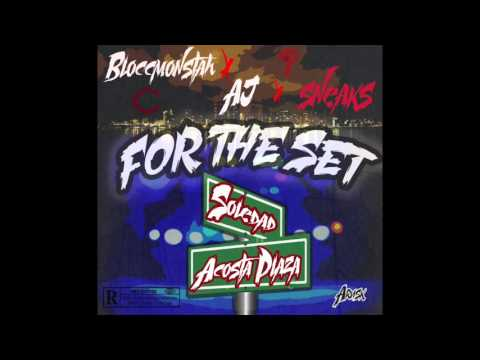 For The Set--Blocc Monstah Ft Aj, Sneaks