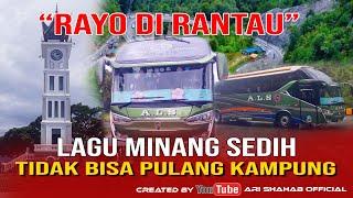 """Download Lagu LAGU MINANG """"RAYO DI RANTAU"""" - LAGU MINANG SEDIH TIDAK BISA PULANG KAMPUNG mp3"""