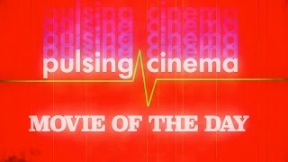 Pulsing Cinema Movie of the Day Promo