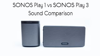 Sonos Play 1 vs Sonos Play 3 Sound Comparison