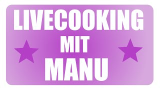 ♥ Livecooking ♥ mit Thermi Manu / Thermomix® TM5 / Pampered® Chef