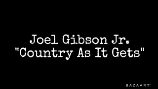 Joel Gibson Jr. - Country As It Gets (Official Video)