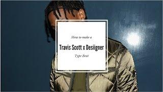 How to make a Travis Scott x Desiigner type beat