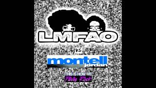 LMFAO vs. Montell Jordan - This Is How We Party Rock [Anthem] (Stelmix 4