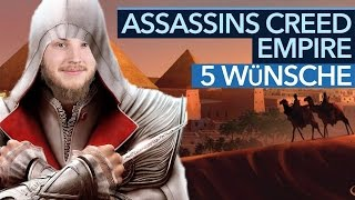 5 Wünsche für Assassin's Creed Empire