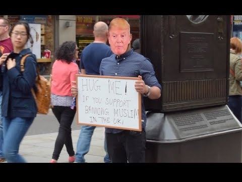 Hug Me If You Support Banning Muslim in The Uk. | Donald Trump in London |