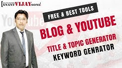 Free & Best Blog Title and YouTube Topic Generator and Keyword Finder