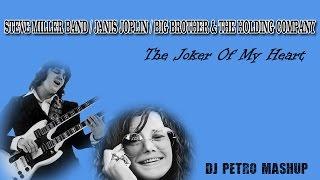 Steve Miller Band vs Janis Joplin - The Joker Of My Heart (DJ Petro Mashup Remix)