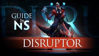 Гайд на Дизраптора / Disruptor Guide