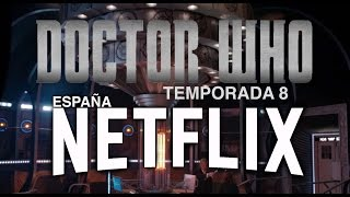 DOCTOR WHO: Trailer Temporada 8 NETFLIX