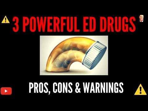 ♂ 3 Powerful ED Drugs - Pros, Cons & Warnings