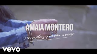 Amaia Montero - Nacidos para Creer