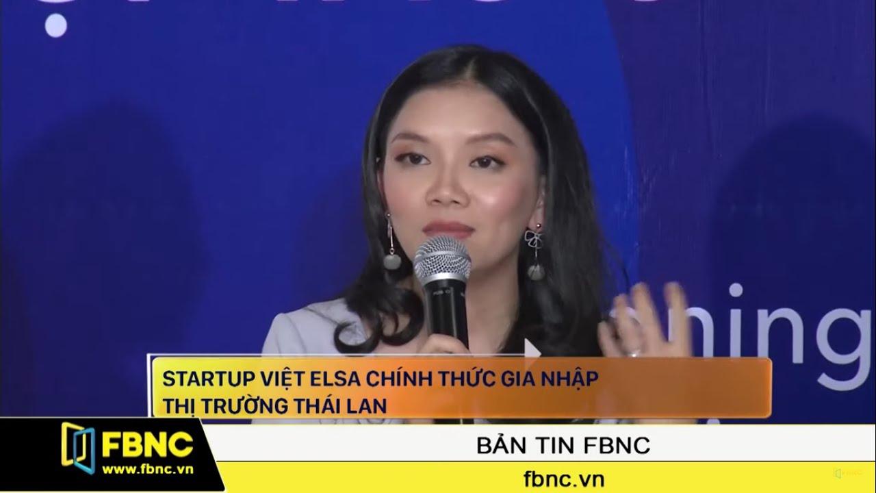 Startup Việt Elsa chính thức gia nhập thị trường Thái Lan | FBNC TV