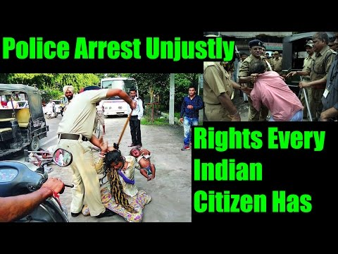 Rights Every Indian has when Arrested unjustly! Police Arrest India. Must watch! !