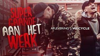 SUPERGAANDE AAN HET WERK x WECYCLE (AFL. 2)
