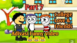 College, Love and Friends - Part 7 | Adivasi funny video | Adivasi Comedy Video | by Smithp