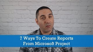 Project Management Tips: 7 Ways To Create Reports From Microsoft Project