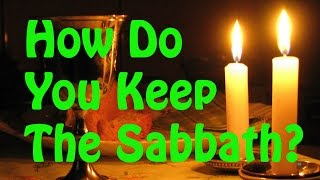 How Do You Observe The Sabbath?