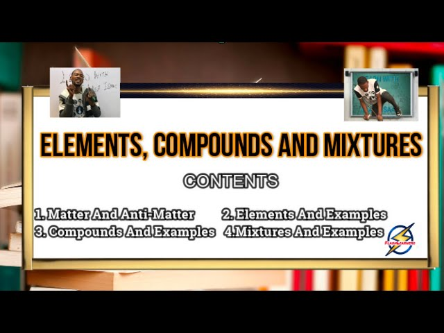 Elements, Compounds And Mixtures | Chemistry for Jamb, Waec and Post UTME