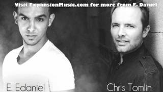 Chris Tomlin & E. Daniel Remix- I Will Rise (Free Download)