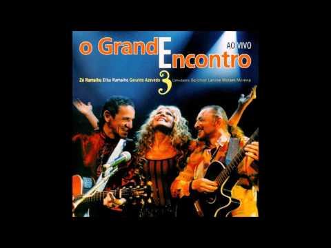 Grande Encontro 3 - Zé Ramalho/ Elba Ramalho/ Geraldo Azevedo
