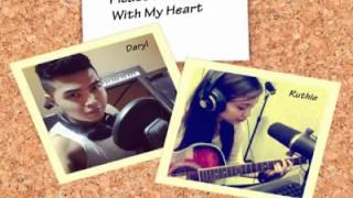 Please Be Careful With My Heart - Covered by ( Daryl Ong & Ruthie )