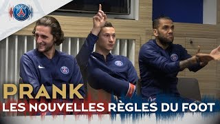 PRANK : LES NOUVELLES REGLES DU FOOT avec Julian Draxler, Dani Alves, Adrien Rabiot