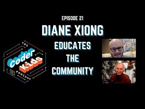 Diane Xiong Educates the Community | Coder Kids Podcast Episode 21