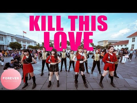 KPOP In PUBLIC BLACKPINK KILL THIS LOVE DANCE COVER In PUBLIC INDONESIA INDONESIA