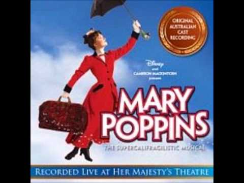 Mary Poppins Australian Cast: Prologue/Cherry Tree Lane Pt1/ The Perfect Nanny/Cherry Tree Lane Pt2